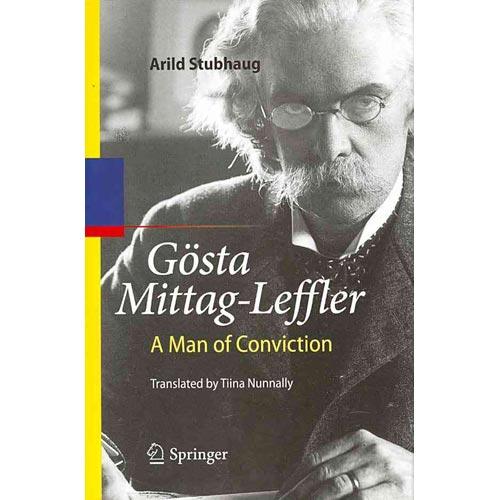 Gosta Mittag-Leffler : A Man of Conviction