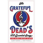 The Grateful Dead's 100 Essential Songs - eBook