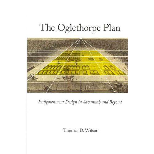 The Oglethorpe Plan: Enlightenment Design in Savannah and Beyond