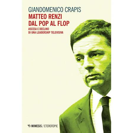 Matteo Renzi dal pop al flop - eBook - Flop Of The Pops