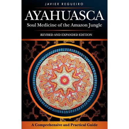 Ayahuasca : Soul Medicine of the Amazon Jungle (The Best Amazon Ayahuasca Retreat)