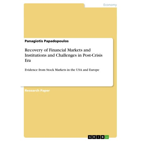 Recovery of Financial Markets and Institutions and Challenges in Post-Crisis Era - (Financial Institutions Markets And Money Test Bank)