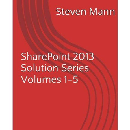 Sharepoint 2013 Solution Series Volumes 1 5