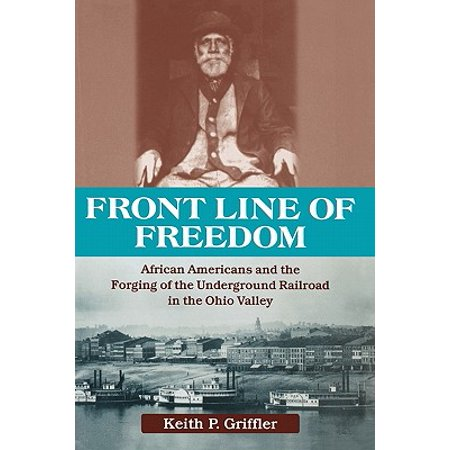 Ohio Railroad Stock - Front Line of Freedom : African Americans and the Forging of the Underground Railroad in the Ohio Valley