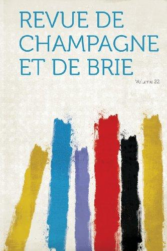 Revue de Champagne Et de Brie Volume 22 by