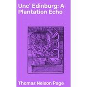 Unc' Edinburg: A Plantation Echo - eBook