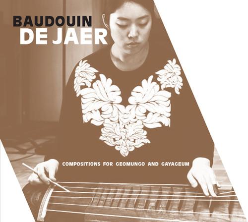 Baudouin De Jaer Compositions for Geomungo & Gayageum [CD] by