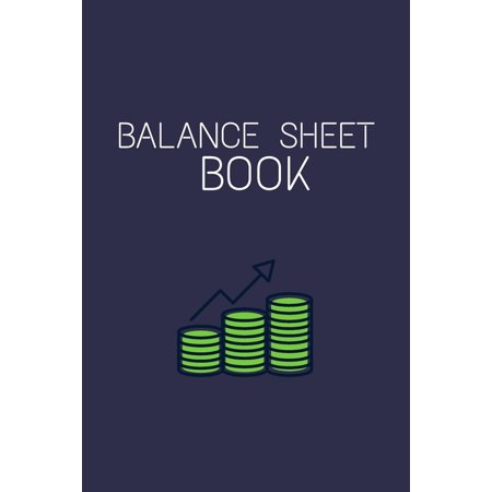 Balance Sheet Book: Log, Track, & Record Expenses & Income- With Columns For Financial Date, Description, Reference.: Budget Saver, 105 Pa Column Balance Sheets