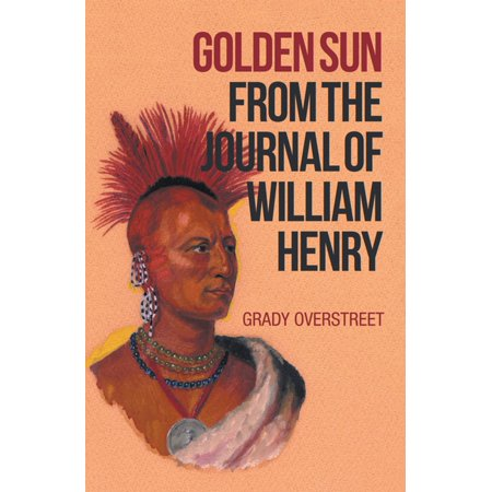 Golden Sun from the Journal of William Henry - -