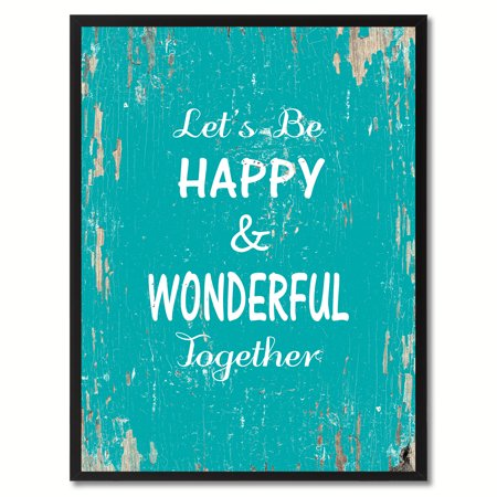 Ad Canvas Frame - Let's Be Happy & Wonderful Together Quote Saying Canvas Print Picture Frame Home Decor Wall Art Gift Ideas