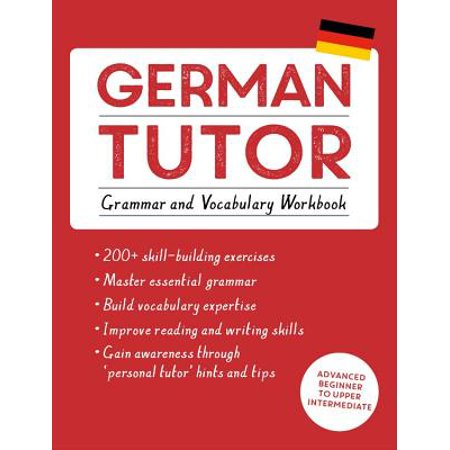 German Tutor: Grammar and Vocabulary Workbook (Learn German with Teach Yourself) : Advanced beginner to upper intermediate course
