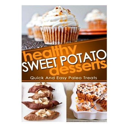 Healthy Sweet Potato Desserts : Quick and Easy Paleo Treats