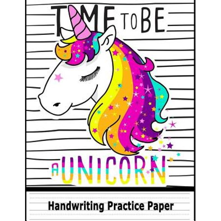 Handwriting Practice Paper: Time to Be a Unicorn Blank Handwriting Book for Kids: Pre K, Kindergarten, Ages 2-4, 3-5, 10 Pages of Sample Practice Sheet & 100 Pages of Blank Sheet, 8.5 X 11 (Paperback)](Halloween Color Sheets For Kindergarten)