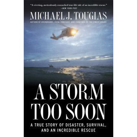 A Storm Too Soon  A True Story Of Disaster  Survival  And An Incredible Rescue