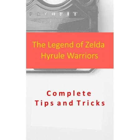 The Legend of Zelda Hyrule Warriors Complete Tips and Tricks - (The Legend Of Zelda Hyrule Historia Review)