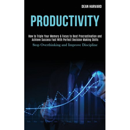 Productivity: How to Triple Your Memory & Focus to Beat Procrastination and Achieve Success Fast With Perfect Decision Making Skills (Stop Overthinking and Improve Discipline) (Paperback) Pachislo Skill Stop