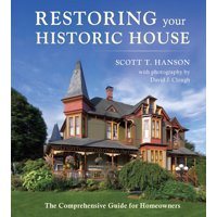 Restoring Your Historic House: The Comprehensive Guide for Homeowners (Hardcover)