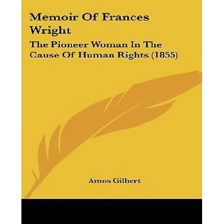Memoir of Frances Wright: The Pioneer Woman in the Cause of Human Rights (1855) - image 1 of 1