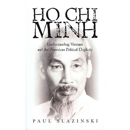 Ho Chi Minh  Understanding Vietnam And The American Political Duplicity
