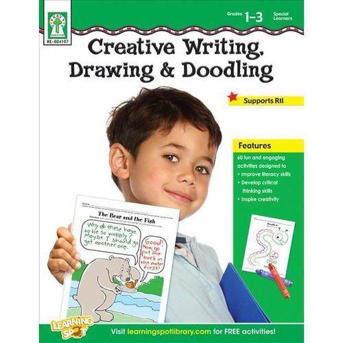 Creative Writing, Drawing, & Doodling, Grades 1-3/Special Learners: Purposeful Desk-work Activities That Improve Literacy, Develop Thinking Skills, and Inspire Creativity