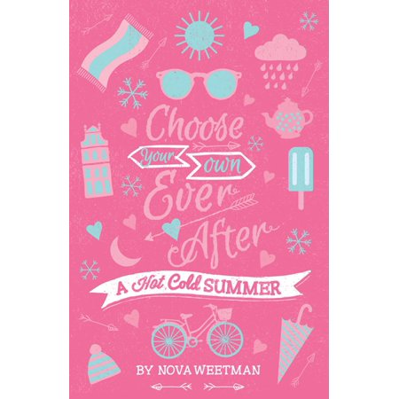 Choose Your Own Ever After: A Hot Cold Summer -