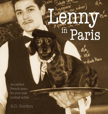 Lenny in Paris : The Perfect French Menu for Your Next Cocktail Soir�e