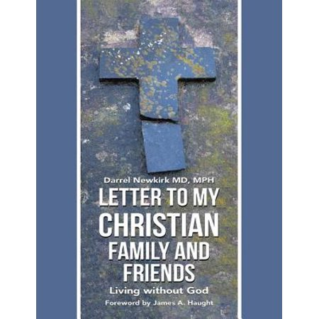 Letter to My Christian Family and Friends: Living Without God - eBook (Happy Halloween To My Friends And Family)