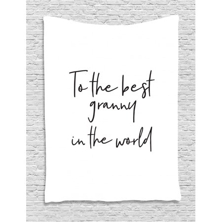 Grandma Tapestry, Brush Calligraphy Hand Drawn Quote the Best Granny in the World Monochrome Design, Wall Hanging for Bedroom Living Room Dorm Decor, 40W X 60L Inches, Black White, by (Best Black Pudding In The World)