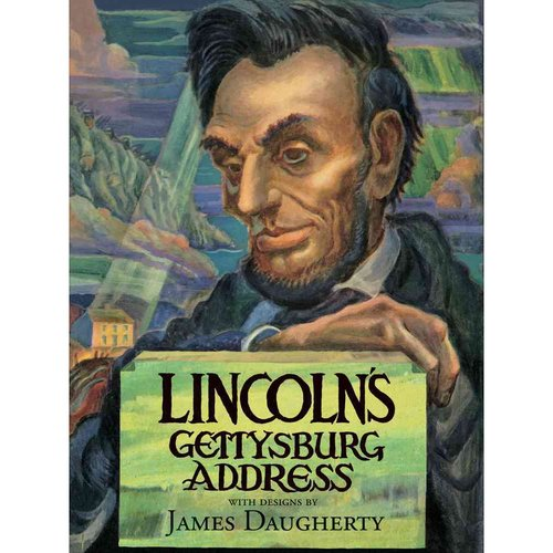 Lincoln's Gettysburg Address: A Pictorial Interpretation Painted by James Daugherty