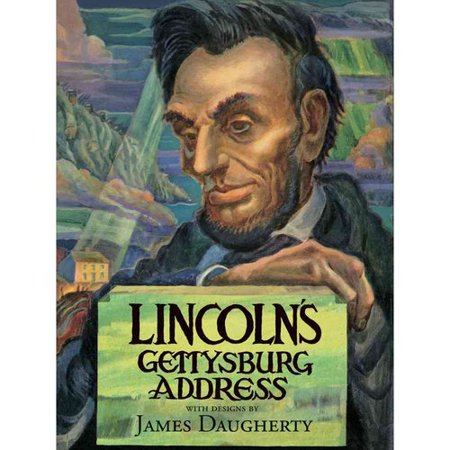 Lincolns Gettysburg Address: A Pictorial Interpretation Painted by James Daugherty by