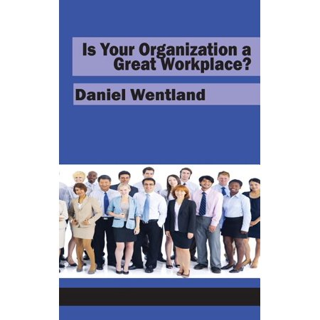 Is Your Organization a Great Workplace? (HC)