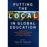 Putting the Local in Global Education : Models for Transformative Learning Through Domestic Off-Campus Programs