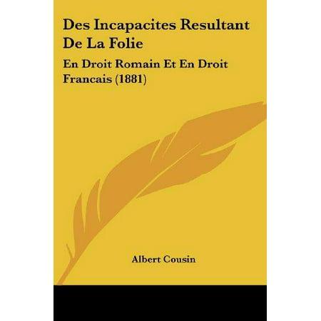 Des Incapacites Resultant De La Folie  En Droit Romain Et En Droit Francais  1881