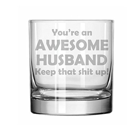11 oz Rocks Whiskey Highball Glass Awesome Husband Keep It Up (Awesome Glasses)
