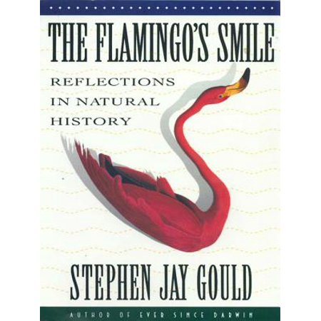 The Flamingo's Smile: Reflections in Natural History -