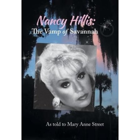 Nancy Hillis: The Vamp of Savannah. as Told to Mary Anne Street
