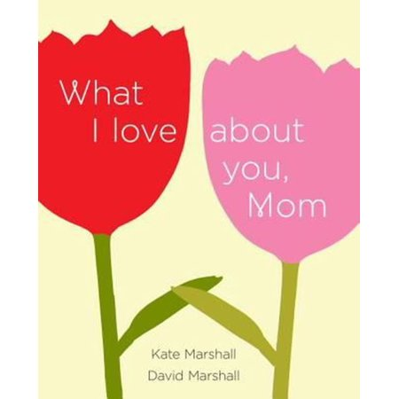What I Love about You, Mom by Kate Marshall (English) Hardcover Book High Quality Books Nonfiction. What I Love about You, Mom by Kate Marshall (English) Hardcover Book.