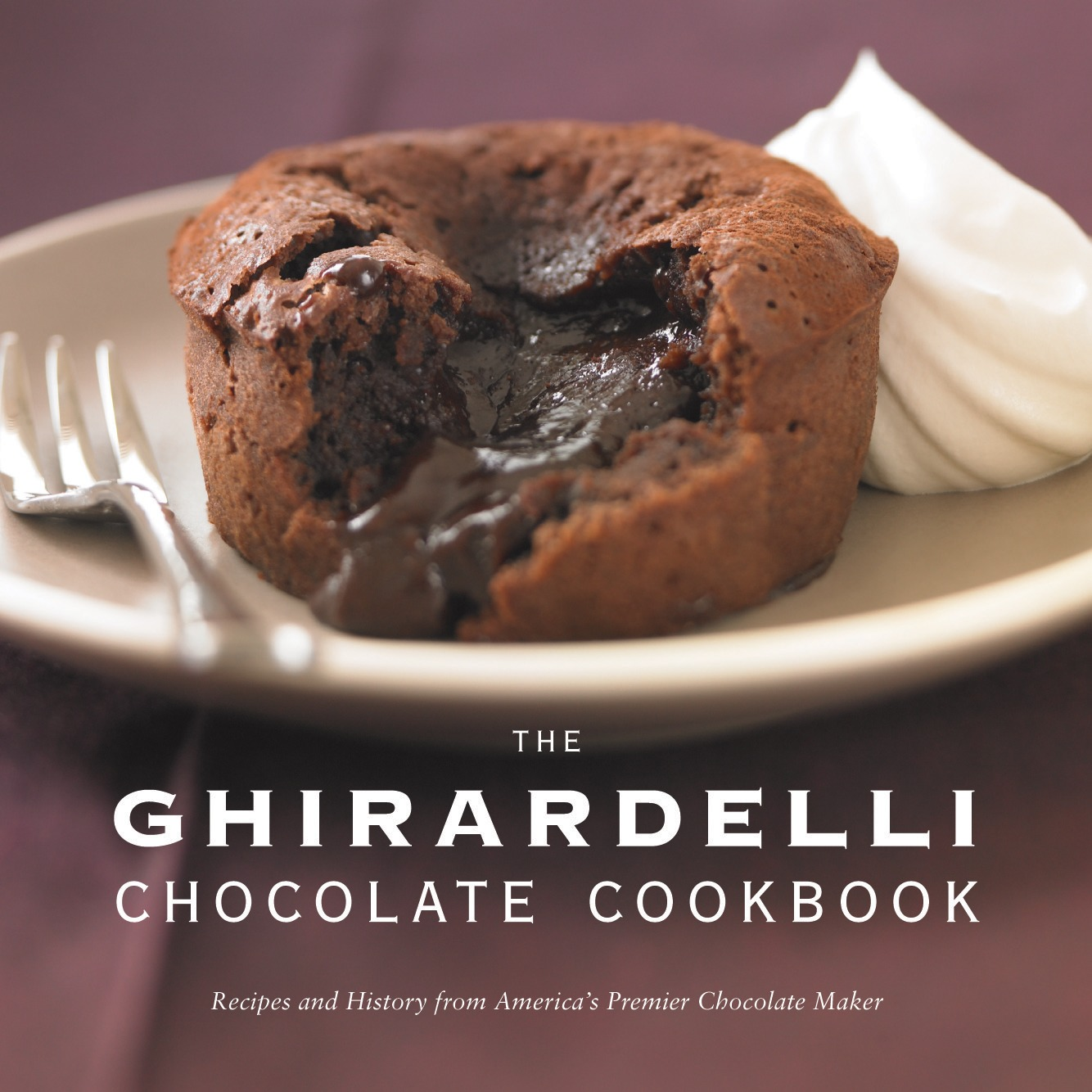 The Ghirardelli Chocolate Cookbook: Recipes and History from America's Premier Chocolate Maker by The Ghirardelli Chocolate Company/ Beisch, Leigh [Hardcover]