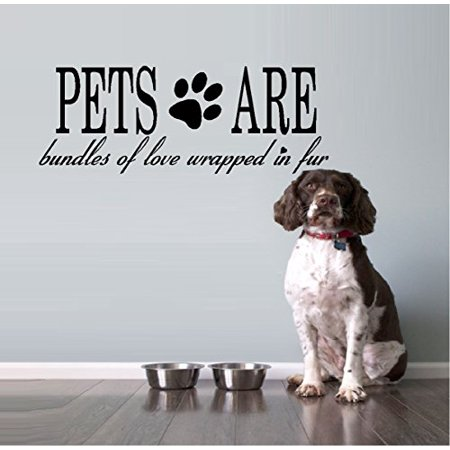PETS ARE BUNDLES OF LOVE WRAPPED IN FUR ~ WALL DECAL, HOME DECOR 9