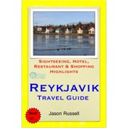 Reykjavik, Iceland Travel Guide - Sightseeing, Hotel, Restaurant & Shopping Highlights (Illustrated) - eBook