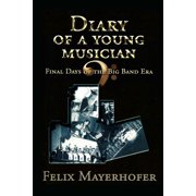 Diary of a Young Musician: Final Days of the Big Band Era 1948-1962 - eBook