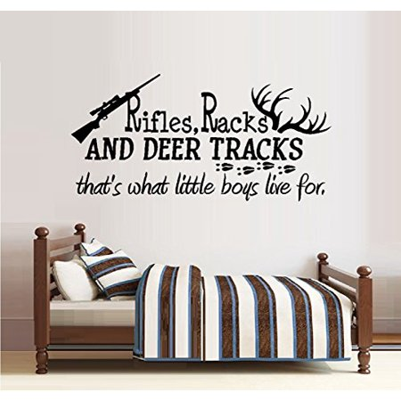 Decal ~ RIFLES RACKS AND DEER TRACKS, That's what little boys live for #32 ~ WALL DECAL, 13