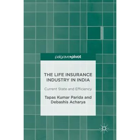 The Life Insurance Industry In India  Current State And Efficiency
