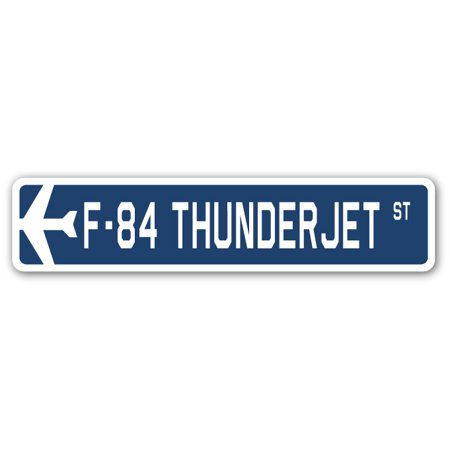 """F-84 Thunderjet Street Sign Air Force Aircraft Military 