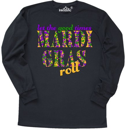 Inktastic Mardi Gras  Let The Good Times Roll Long Sleeve T Shirt Nola New La