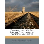 Transactions of the Bombay Geographical Society..., Volume 17