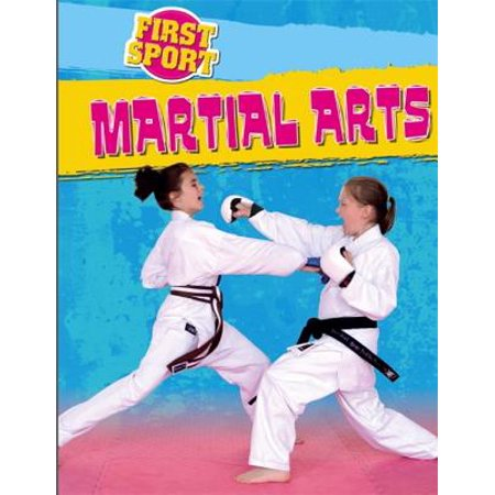 First Sport: Martial Arts (Best Form Of Martial Arts For Self Defense)