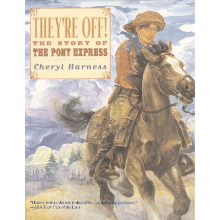 They're Off! : The Story of the Pony Express - Pony Express Bible