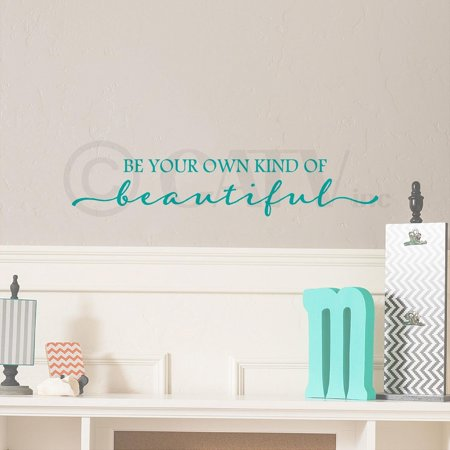 Turquoise Vinyl - Be Your Own Kind Of Beautiful Vinyl Lettering Wall Decal Sticker (6'H x 32'L, Turquoise)