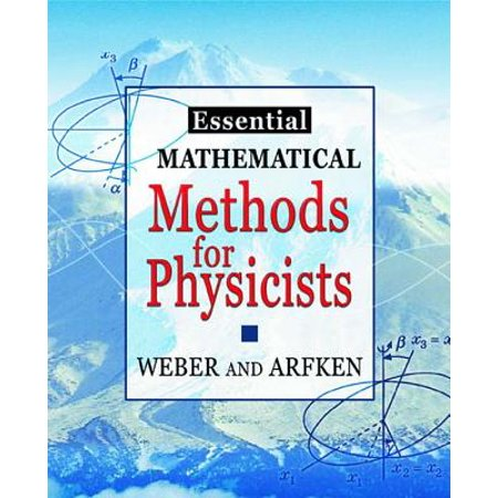 Essential Mathematical Methods for Physicists, ISE -
